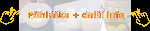Tlačítko - Výroba sýrů 2 - téma: Tažené a nakládané + Měkké, zrající a plísňové sýry - 20.,21.10.2018